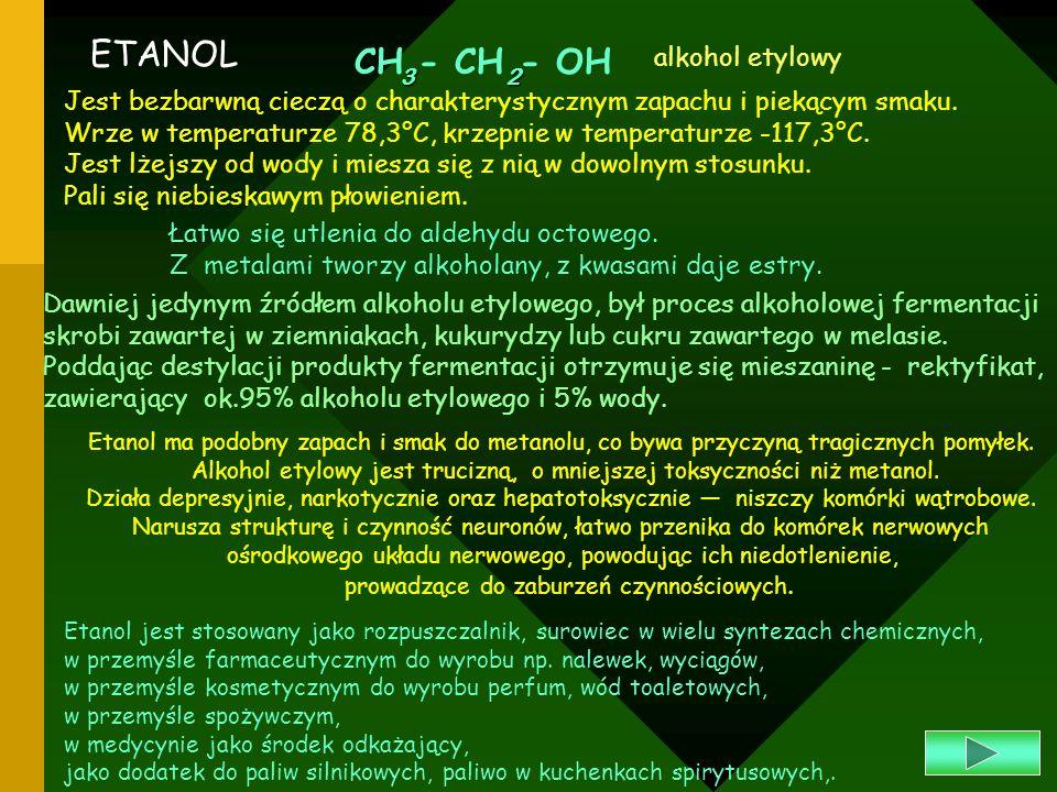 ETANOL CH - CH - OH alkohol etylowy
