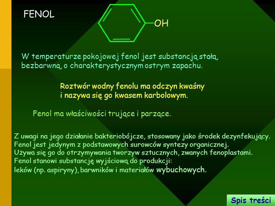 FENOL OH W temperaturze pokojowej fenol jest substancją stałą,
