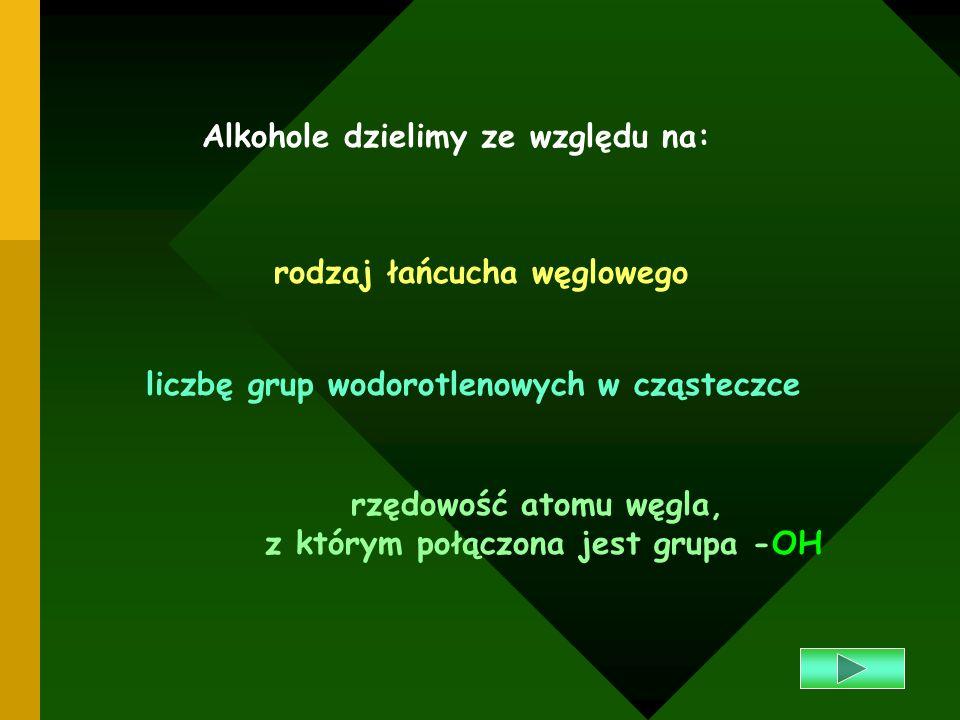 Alkohole dzielimy ze względu na: