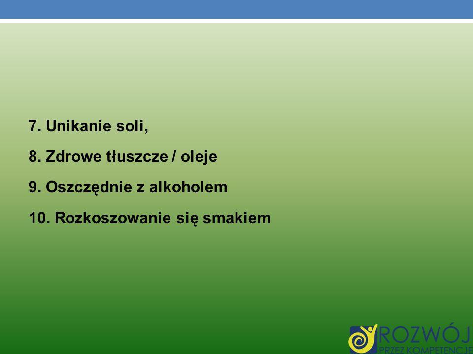 7. Unikanie soli, 8. Zdrowe tłuszcze / oleje 9