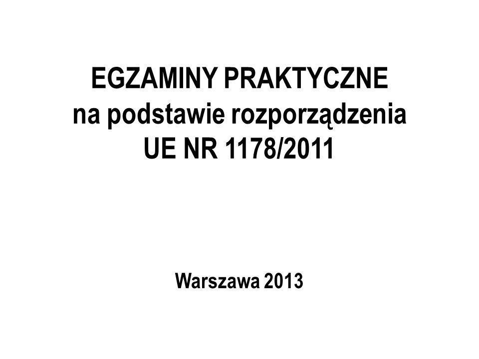 EGZAMINY PRAKTYCZNE na podstawie rozporządzenia UE NR 1178/2011