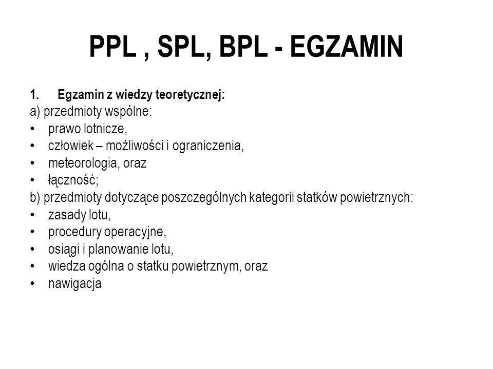 PPL , SPL, BPL - EGZAMIN a) przedmioty wspólne: prawo lotnicze,