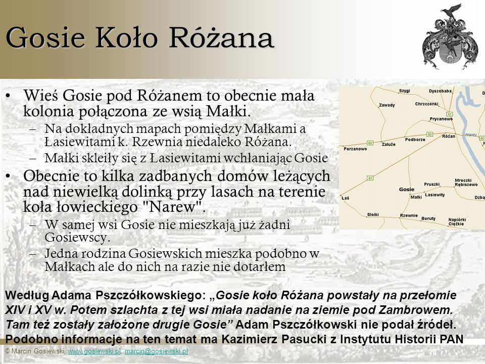 Gosie Koło Różana Wieś Gosie pod Różanem to obecnie mała kolonia połączona ze wsią Małki.