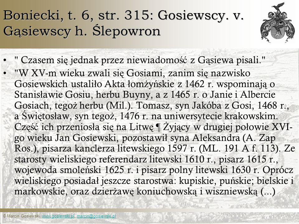 Boniecki, t. 6, str. 315: Gosiewscy. v. Gąsiewscy h. Ślepowron