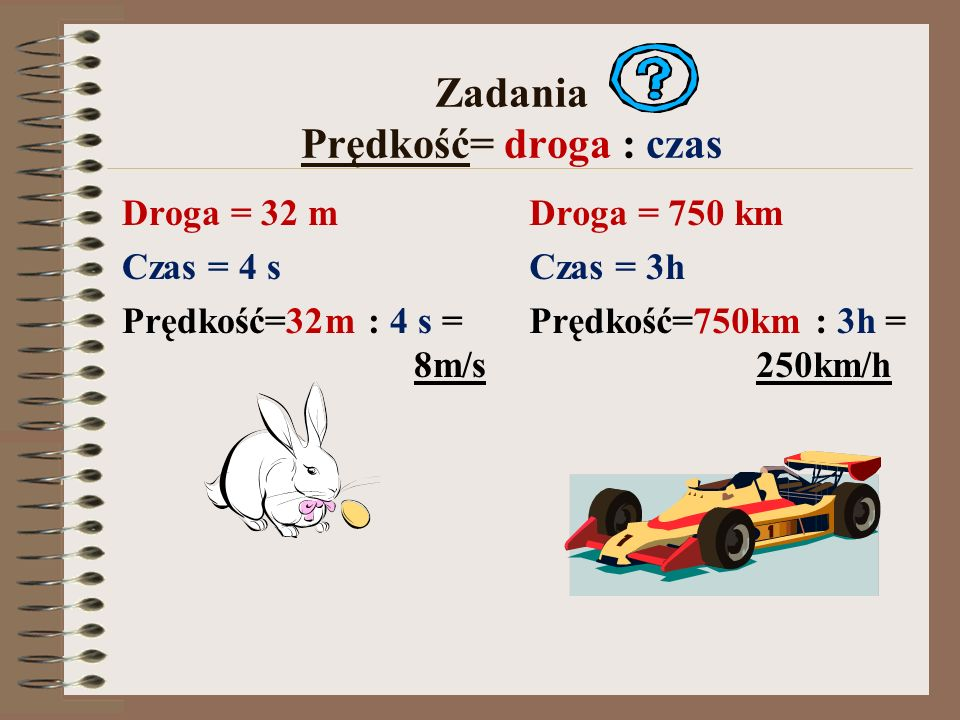 Zadania Prędkość= droga : czas