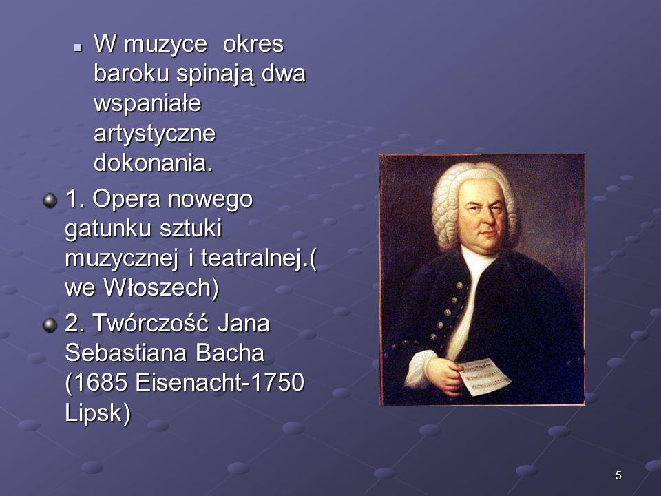 W muzyce okres baroku spinają dwa wspaniałe artystyczne dokonania.