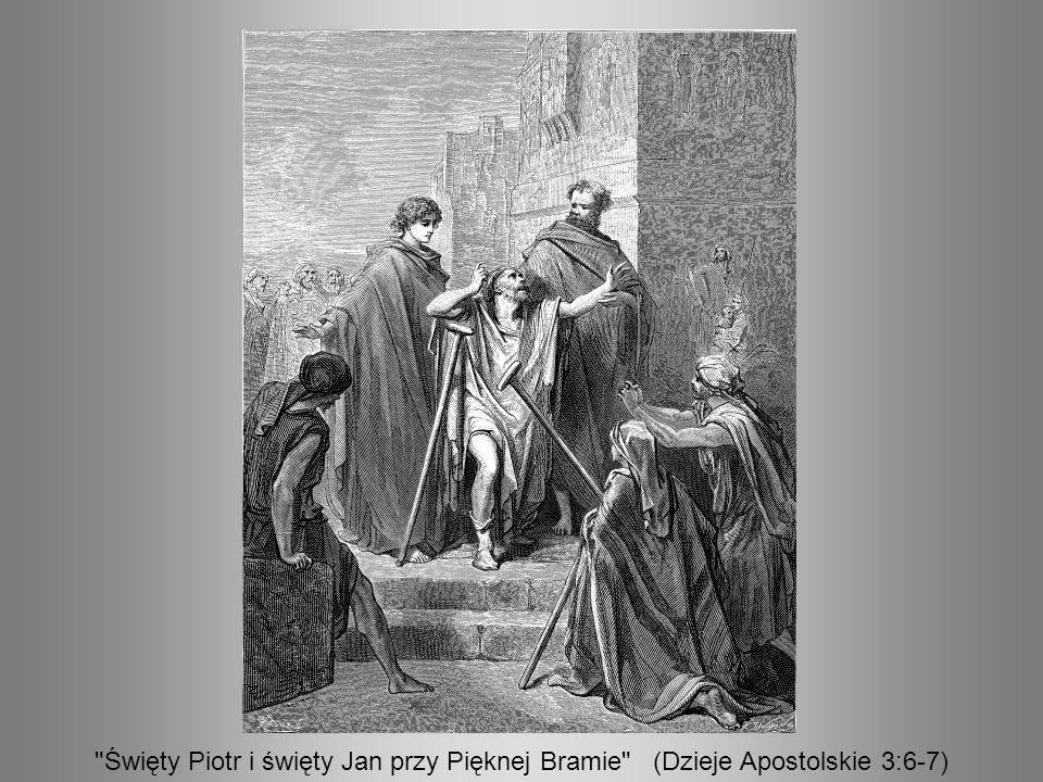 Święty Piotr i święty Jan przy Pięknej Bramie (Dzieje Apostolskie 3:6-7)