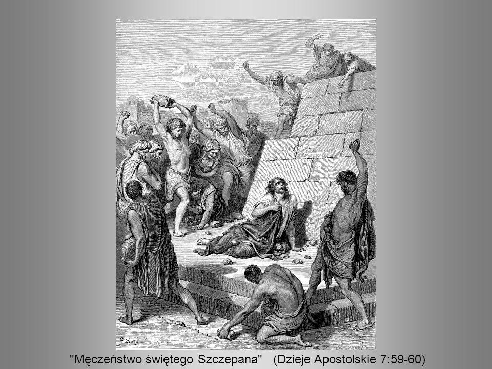 Męczeństwo świętego Szczepana (Dzieje Apostolskie 7:59-60)