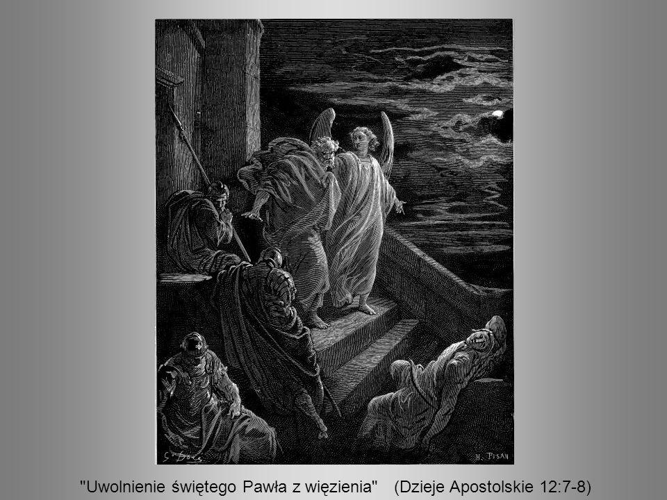 Uwolnienie świętego Pawła z więzienia (Dzieje Apostolskie 12:7-8)