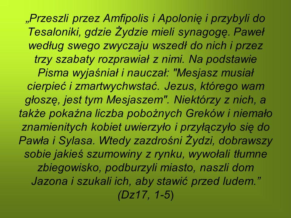 """""""Przeszli przez Amfipolis i Apolonię i przybyli do Tesaloniki, gdzie Żydzie mieli synagogę."""