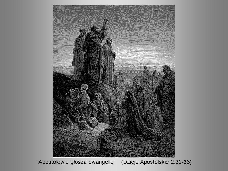 Apostołowie głoszą ewangelię (Dzieje Apostolskie 2:32-33)