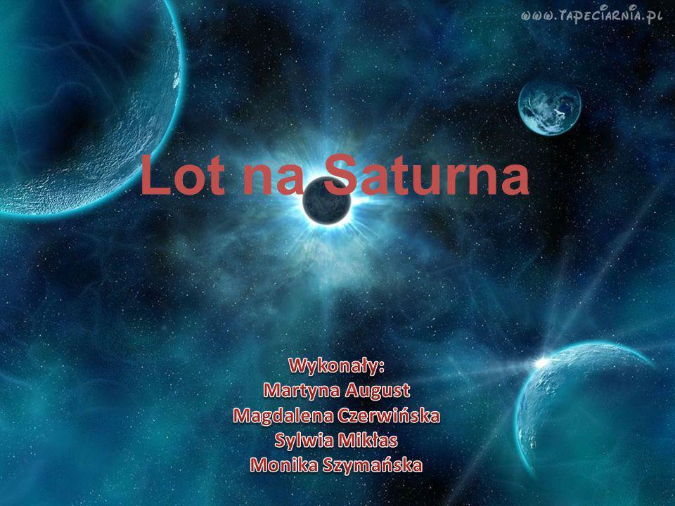 Lot na Saturna Wykonały: Martyna August Magdalena Czerwińska