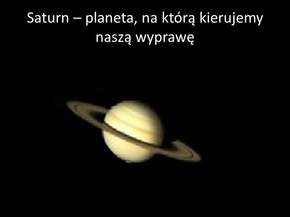 Saturn – planeta, na którą kierujemy naszą wyprawę