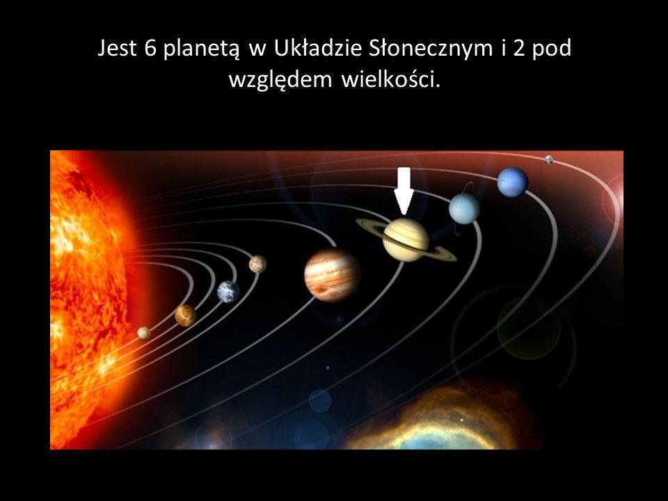 Jest 6 planetą w Układzie Słonecznym i 2 pod względem wielkości.