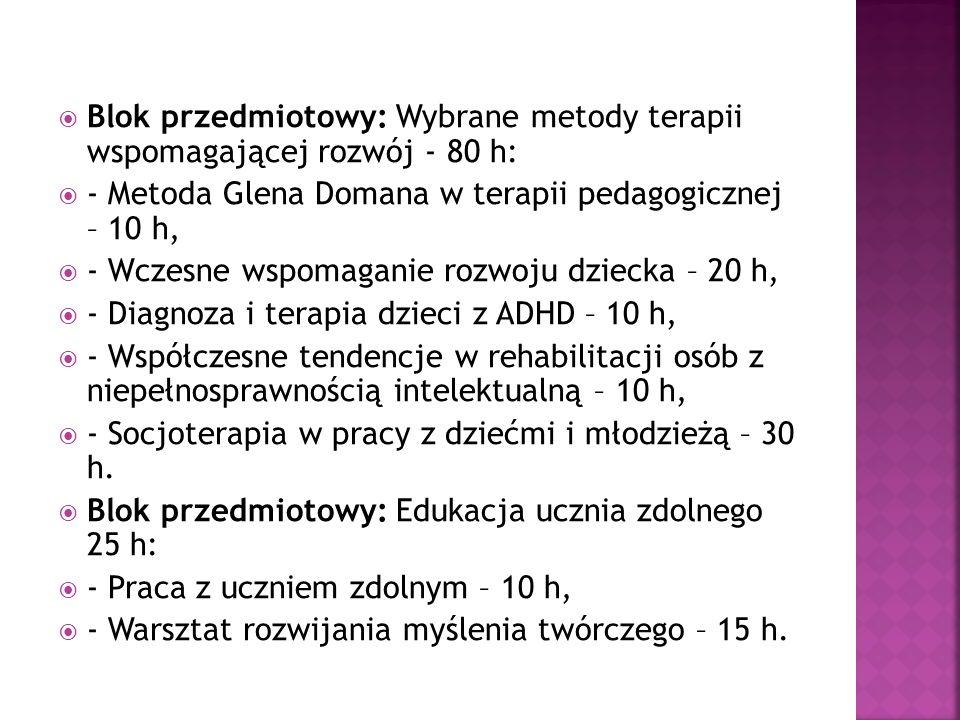 Blok przedmiotowy: Wybrane metody terapii wspomagającej rozwój - 80 h: