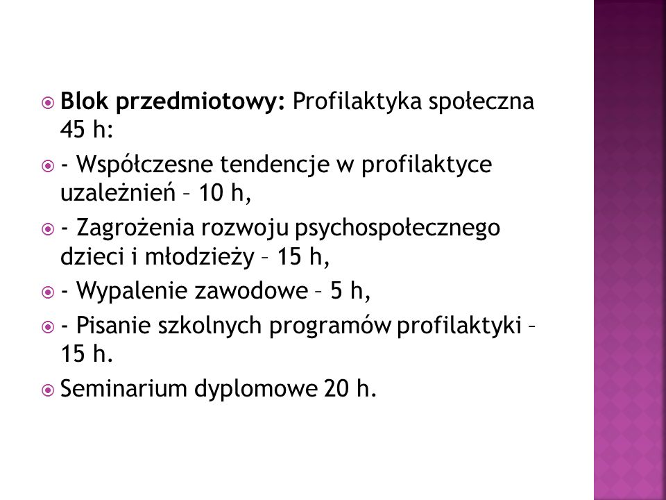 Blok przedmiotowy: Profilaktyka społeczna 45 h: