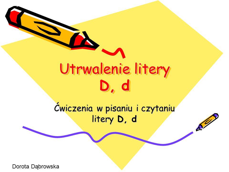 Ćwiczenia w pisaniu i czytaniu litery D, d