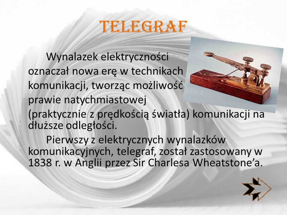 telegraf Wynalazek elektryczności oznaczał nowa erę w technikach