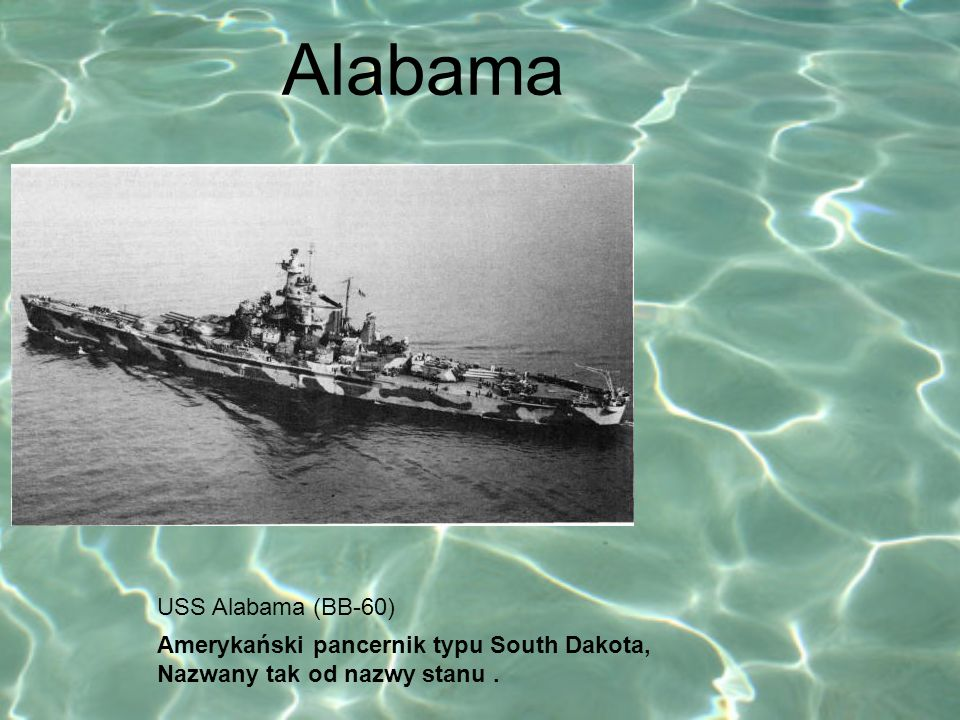 Alabama USS Alabama (BB-60) Amerykański pancernik typu South Dakota,