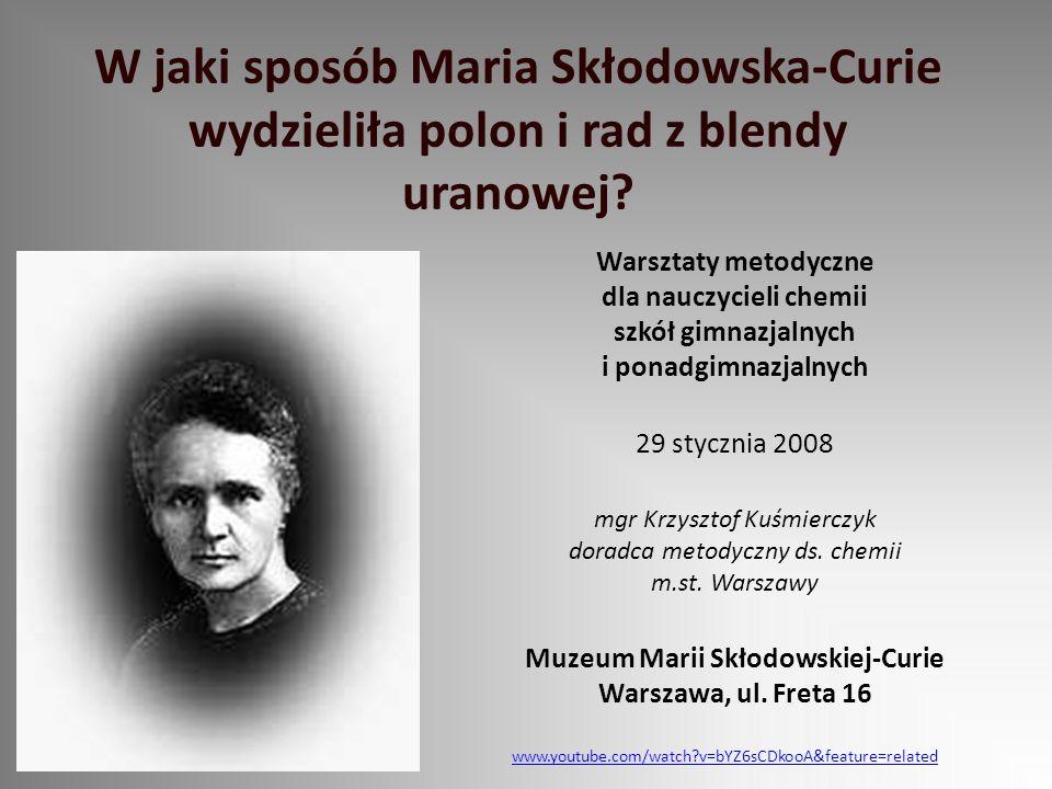dla nauczycieli chemii Muzeum Marii Skłodowskiej-Curie