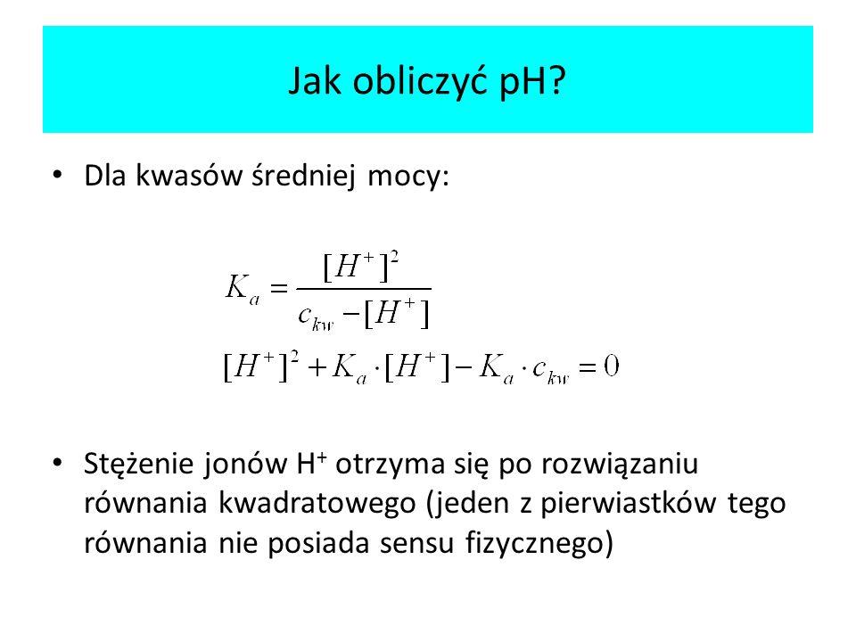 Jak obliczyć pH Dla kwasów średniej mocy: