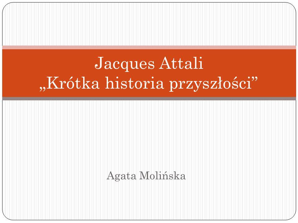 """Jacques Attali """"Krótka historia przyszłości"""