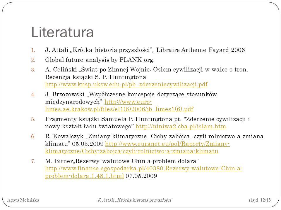 """Literatura J. Attali """"Krótka historia przyszłości , Libraire Artheme Fayard 2006. Global future analysis by PLANK org."""