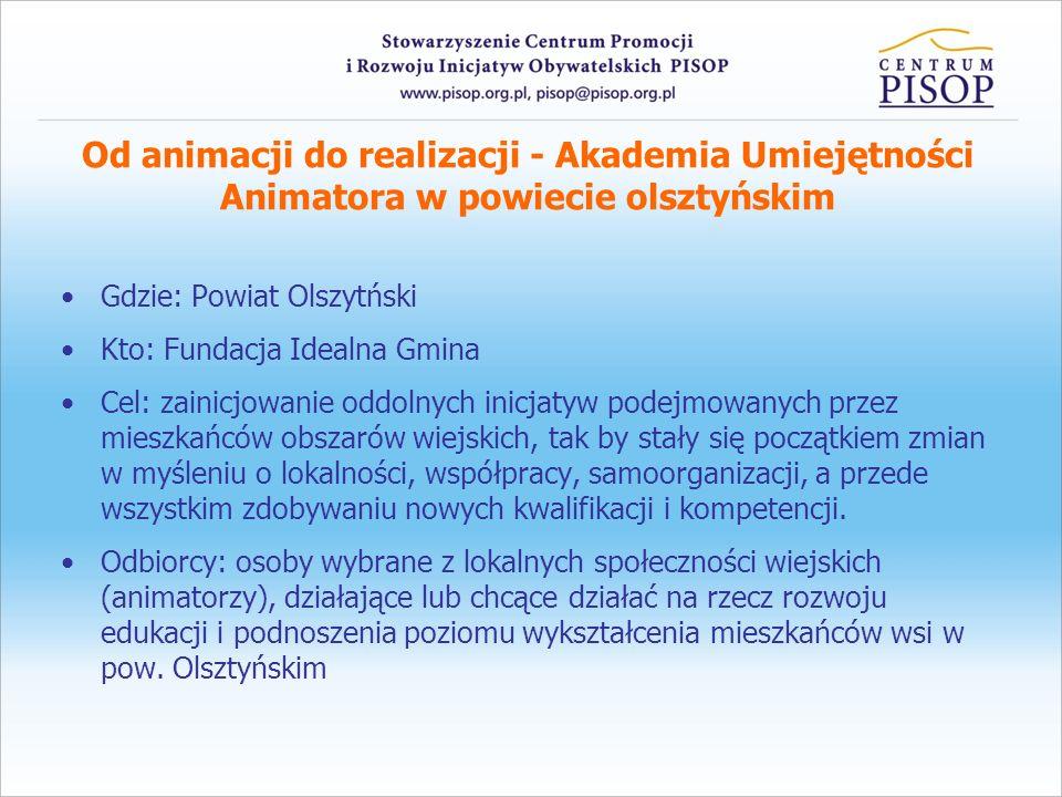 Od animacji do realizacji - Akademia Umiejętności Animatora w powiecie olsztyńskim