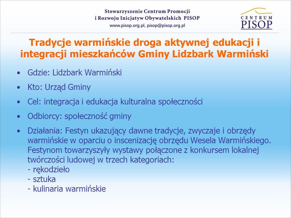Tradycje warmińskie droga aktywnej edukacji i integracji mieszkańców Gminy Lidzbark Warmiński