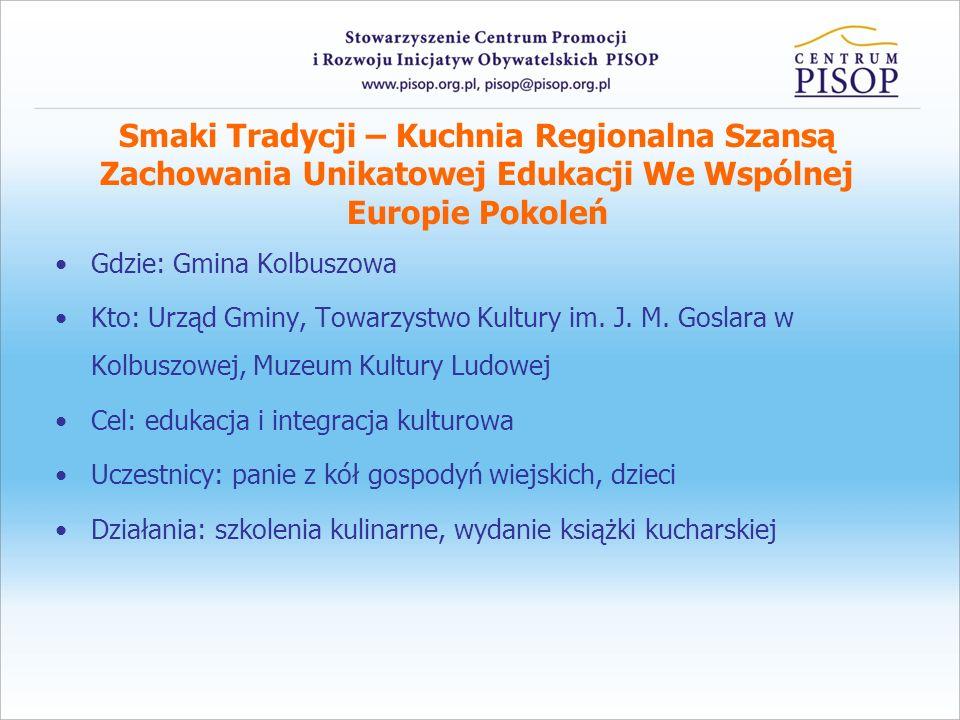 Smaki Tradycji – Kuchnia Regionalna Szansą Zachowania Unikatowej Edukacji We Wspólnej Europie Pokoleń