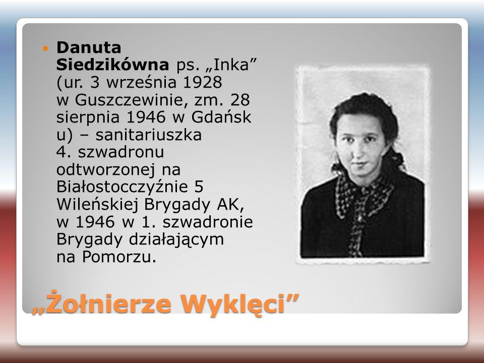 """Danuta Siedzikówna ps. """"Inka (ur. 3 września 1928 w Guszczewinie, zm"""