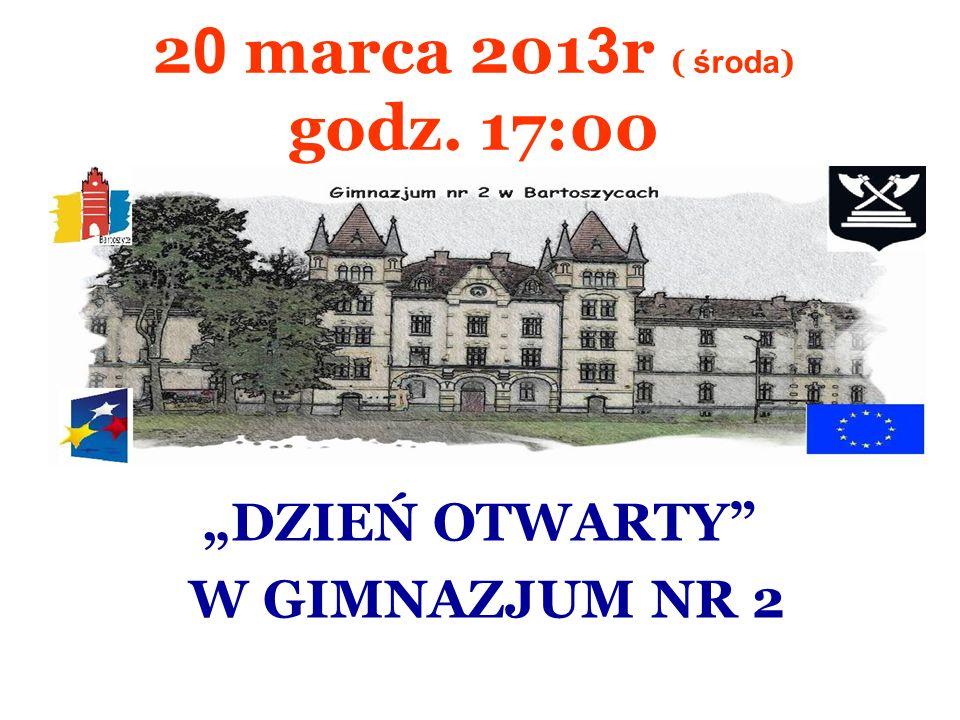 """20 marca 2013r ( środa) godz. 17:00 """"DZIEŃ OTWARTY W GIMNAZJUM NR 2"""
