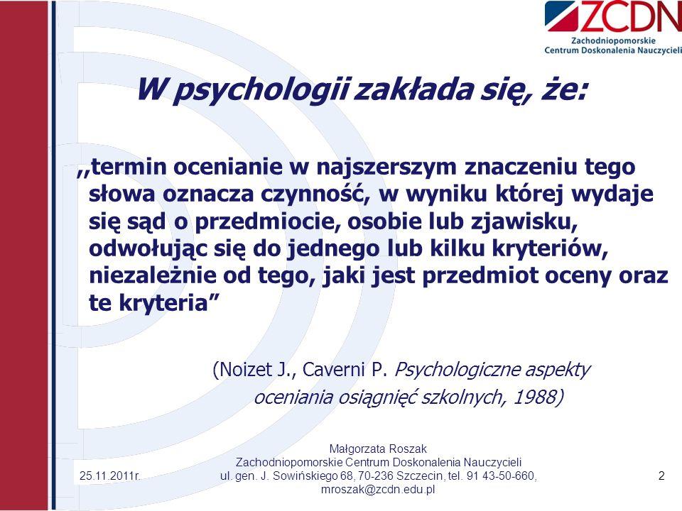 W psychologii zakłada się, że: