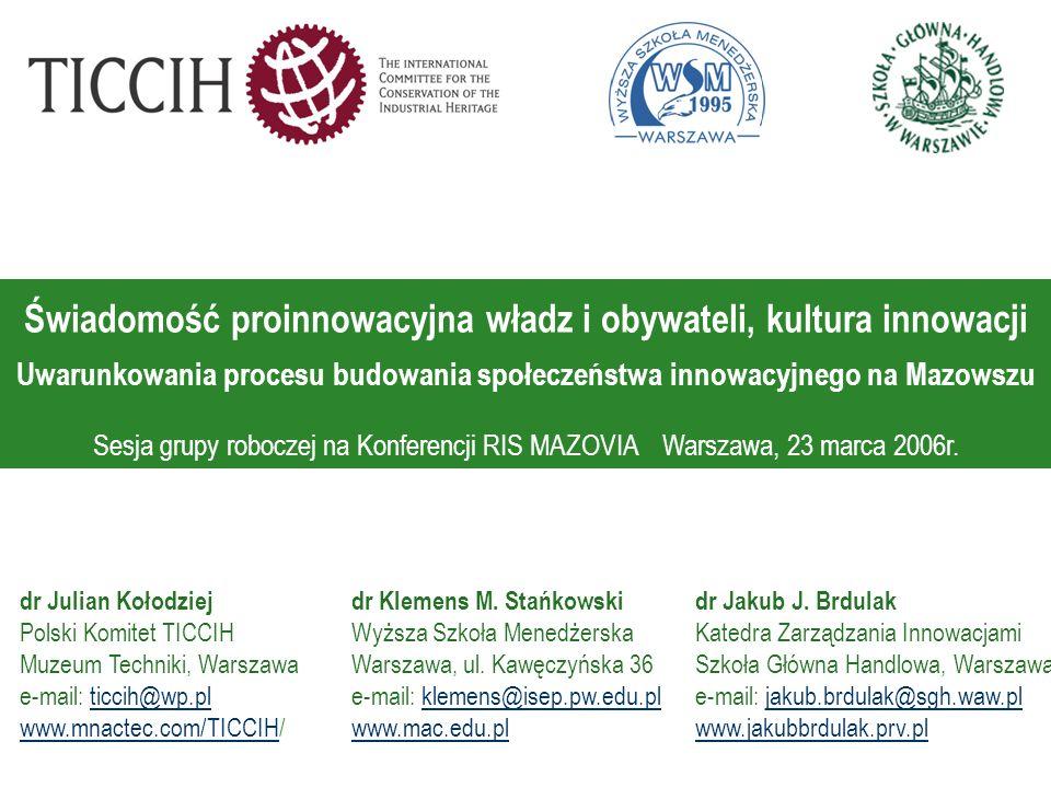 Świadomość proinnowacyjna władz i obywateli, kultura innowacji Uwarunkowania procesu budowania społeczeństwa innowacyjnego na Mazowszu