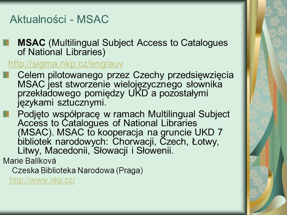 Aktualności - MSACMSAC (Multilingual Subject Access to Catalogues of National Libraries) http://sigma.nkp.cz/eng/auv.