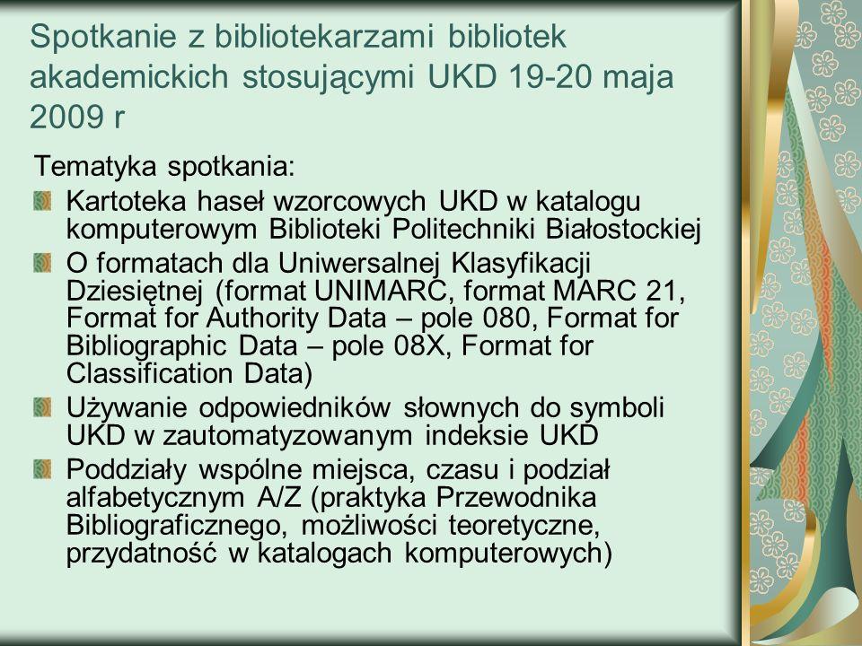 Spotkanie z bibliotekarzami bibliotek akademickich stosującymi UKD 19-20 maja 2009 r