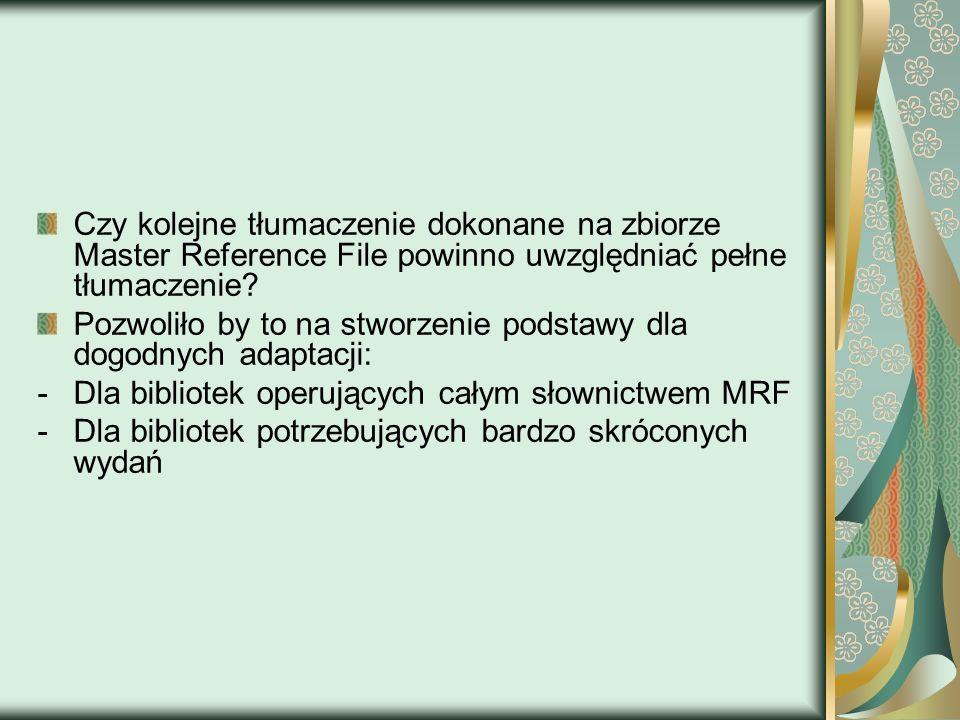 Czy kolejne tłumaczenie dokonane na zbiorze Master Reference File powinno uwzględniać pełne tłumaczenie