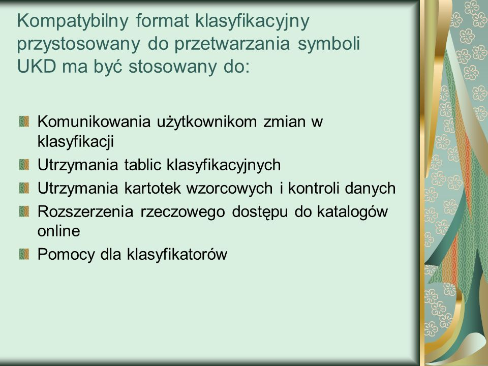 Kompatybilny format klasyfikacyjny przystosowany do przetwarzania symboli UKD ma być stosowany do: