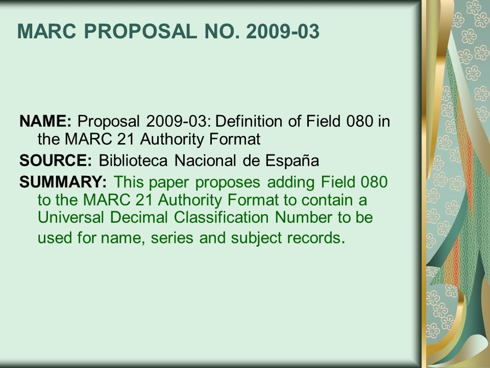 MARC PROPOSAL NO. 2009-03NAME: Proposal 2009-03: Definition of Field 080 in the MARC 21 Authority Format.