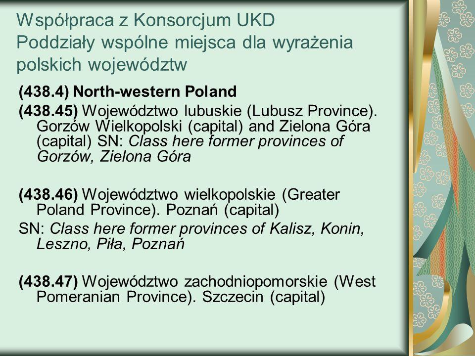 Współpraca z Konsorcjum UKD Poddziały wspólne miejsca dla wyrażenia polskich województw