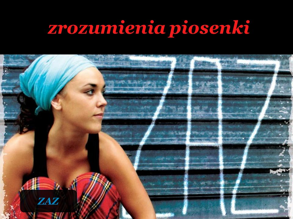 zrozumienia piosenki Musique Zaz ZAZ 21