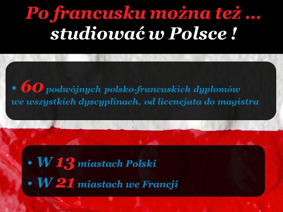 Po francusku można też … studiować w Polsce !