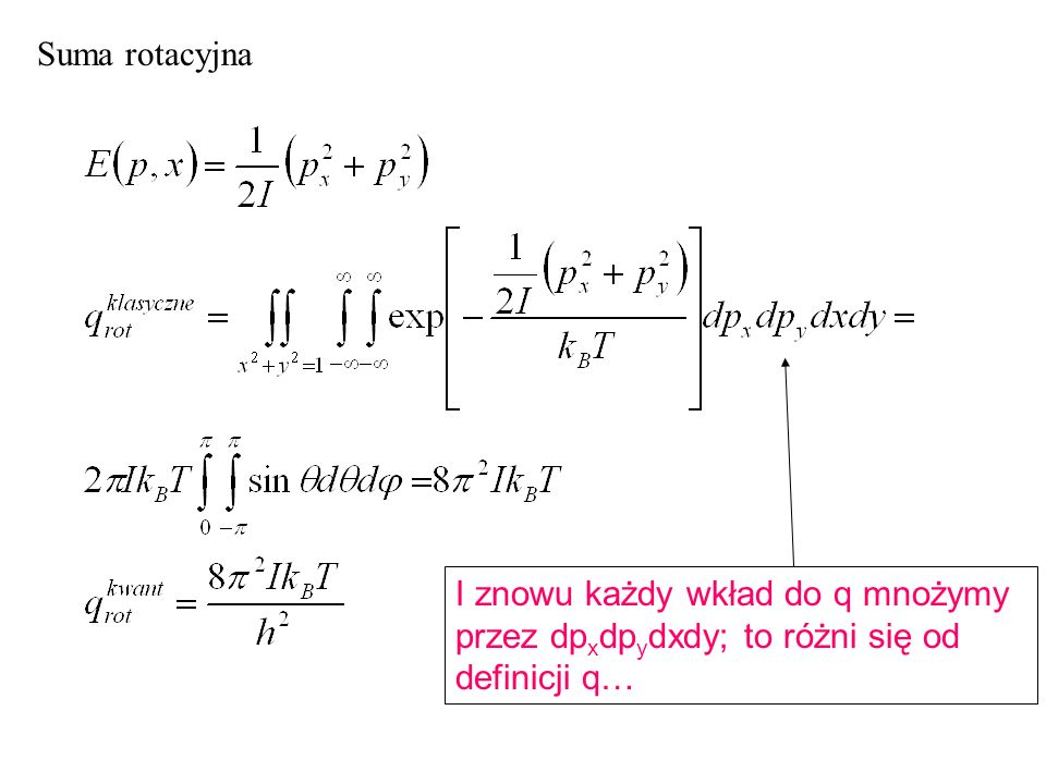 Suma rotacyjna I znowu każdy wkład do q mnożymy przez dpxdpydxdy; to różni się od definicji q…
