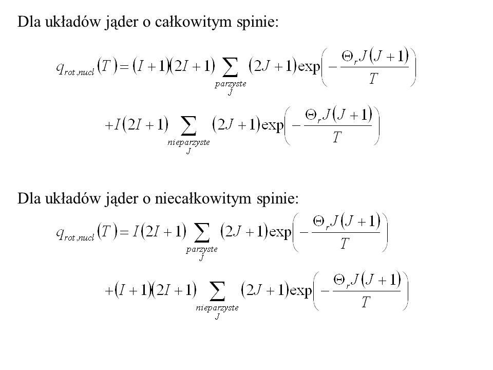 Dla układów jąder o całkowitym spinie: