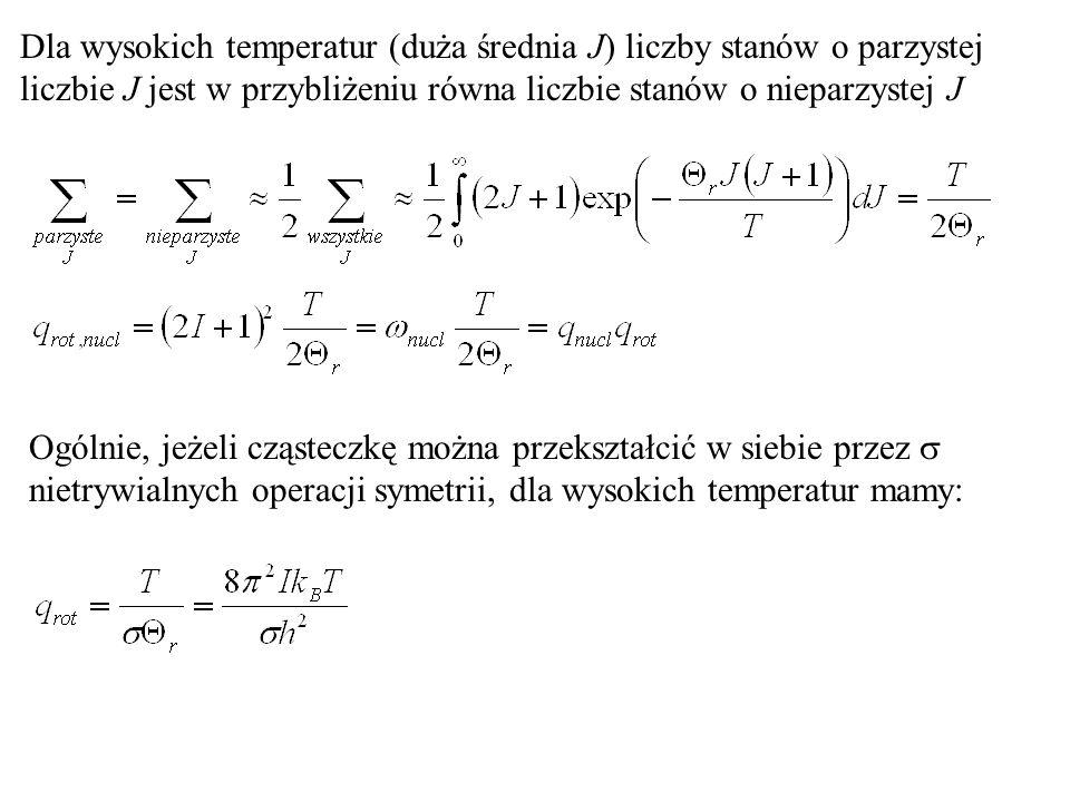 Dla wysokich temperatur (duża średnia J) liczby stanów o parzystej liczbie J jest w przybliżeniu równa liczbie stanów o nieparzystej J
