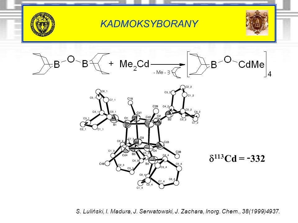KADMOKSYBORANY d113Cd = -332. S. Luliński, I. Madura, J.