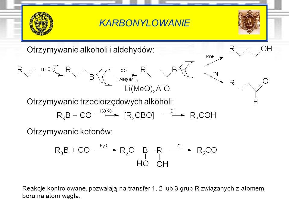 KARBONYLOWANIE Otrzymywanie alkoholi i aldehydów: