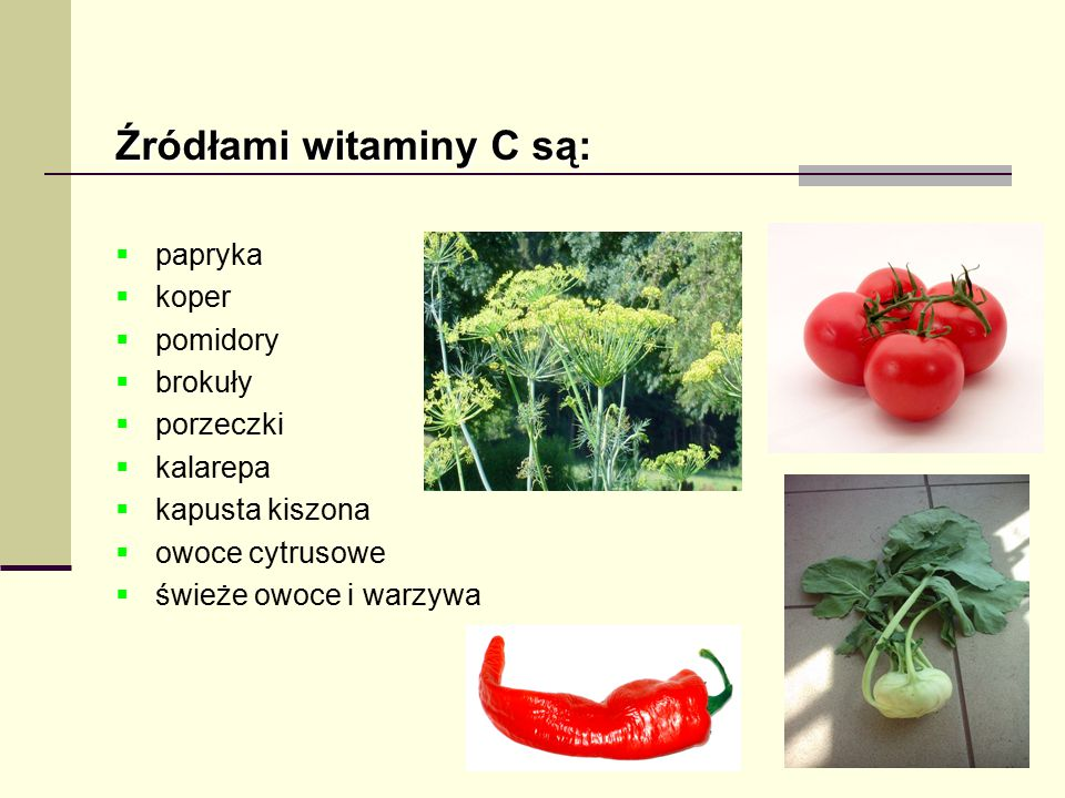 Źródłami witaminy C są: