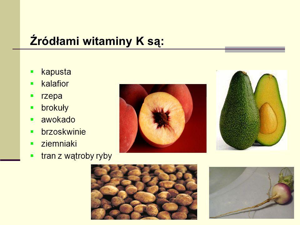 Źródłami witaminy K są: