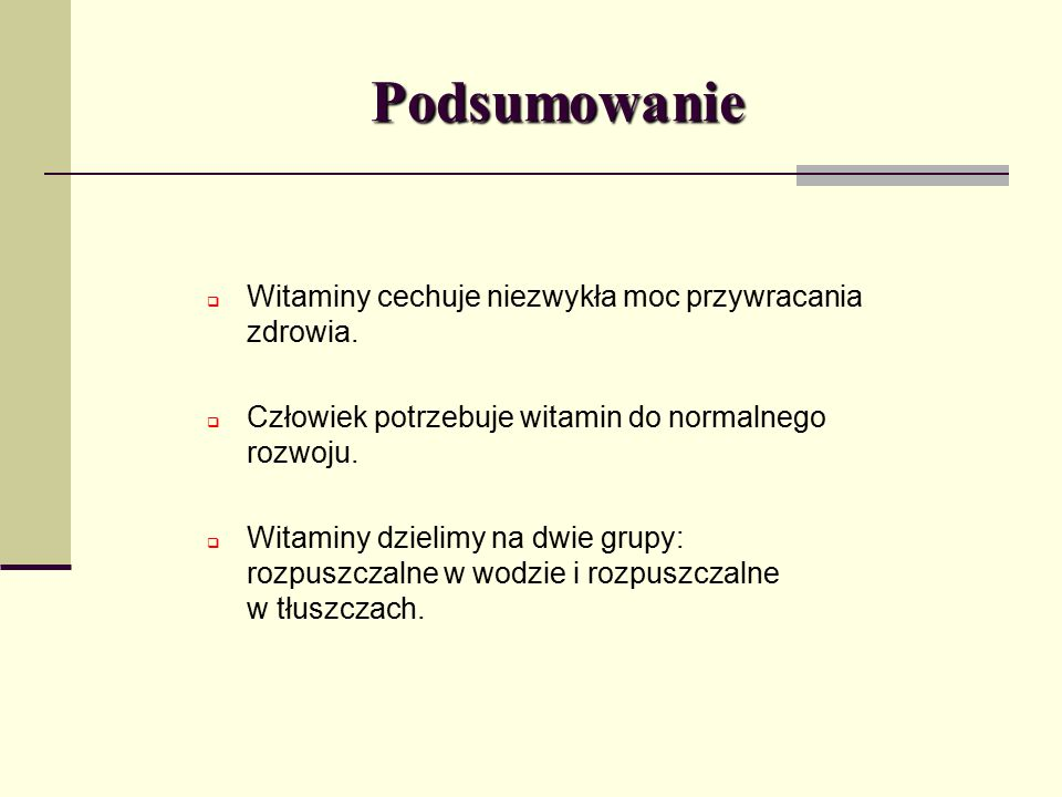 Podsumowanie Witaminy cechuje niezwykła moc przywracania zdrowia.